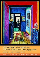 Dictionary of American young adult fiction, 1997-2001 : books of recognized merit