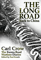 The long road back to China : along the Burma Road to China's wartime capital in 1939