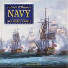 Patrick O'Brian's navy : the illustrated companion to Jack Aubrey's world