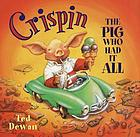 Crispin, the pig who had it all