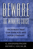 Beware the winner's curse : victories that can sink you and your company