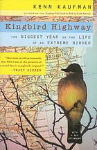 Kingbird highway : the biggest year in the life of an extreme birder