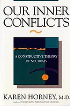 Our inner conflicts, a constructive theory of neurosis