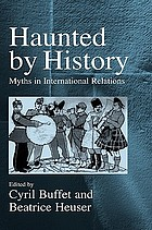 Haunted by history : myths in international relations