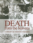 Death from the heavens : a history of strategic bombing