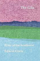 The Gila : river of the Southwest