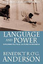Language and power : exploring political cultures in Indonesia
