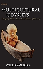 Multicultural odysseys : navigating the new international politics of diversity