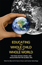 Educating the whole child for the whole world : the Ross School Model and education for the Global Era