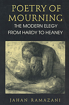 Poetry of mourning : the modern elegy from Hardy to Heaney