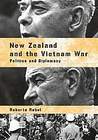 New Zealand and the Vietnam war : politics and diplomacy