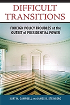 Difficult transitions foreign policy troubles at the outset of presidential power