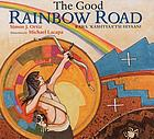 The good rainbow road = Rawa 'kashtyaa'tsi hiyaani : a Native American tale in Keres and English, followed by a translation into Spanish