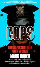 Cops : their lives in their own words