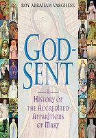 God-sent : a history of the accredited apparitions of Mary