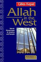 Allah in the West : Islamic movements in America and Europe