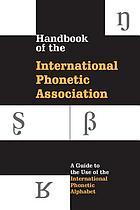 Handbook of the International Phonetic Association : a guide to the use of the International Phonetic Alphabet