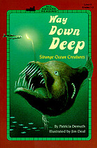 Way down deep : strange ocean creatures