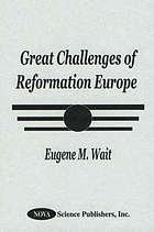 Great challenges of Reformation Europe / Eugene Wait