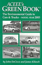 ACEEE's green book : the environmental guide to cars and trucks, model year 2003