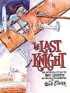 The last knight : an introduction to Don Quixote by Miquel de Cervantes