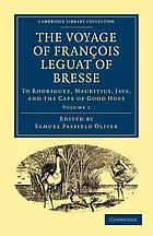 The Voyage of François Leguat of Bresse to Rodriguez, Mauritius, Java, and the Cape of Good Hope Transcribed from the First English Edition