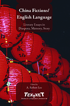China fictions/English language literary essays in diaspora, memory, story