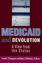 Medicaid and devolution ;view from the states