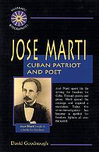 José Martí : Cuban patriot and poet