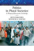 Politics in plural societies; a theory of democratic instability