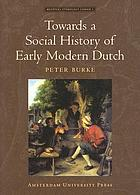 Towards a social history of early modern Dutch