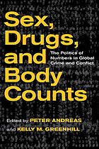 Sex, drugs, and body counts : the politics of numbers in global crime and conflict