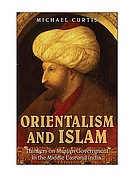 Orientalism and Islam : European thinkers on Oriental despotism in the Middle East and India