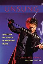 Unsung : a history of women in American music