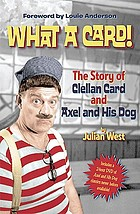 What a Card! : the story of Clellan Card and Axel and his dog