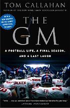 The GM : a football life, a final season, and a last laugh