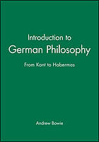 Introduction to German philosophy : from Kant to Habermas