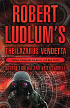Robert Ludlum's The Lazarus vendetta : a covert-one novel