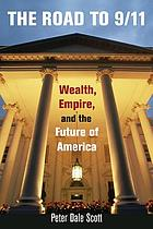 The road to 9/11 : wealth, empire, and the future of America