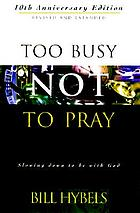 Too busy not to pray : slowing down to be with God