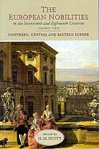 The European nobilities : in the seventeenth and eighteenth centuries. Vol.2, , Northern, central and eastern Europe