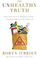 The unhealthy truth : how our food is making us sick and what we can do about it