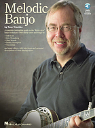 "Melodic banjo : [a complete instruction guide to ""Keith style"" banjo technique : over thirty tunes and songs by Bill Keith ... and others : with interviews and personal descriptions of their playing stylesMelodic banjo / [a complete instruction guide to ""Keith style"" banjo technique : over thirty tunes and songs by Bill Keith ... and others : with interviews and personal descriptions of their playing styles]"