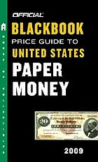 The official 2009 blackbook price guide to United States paper money