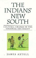 The Indians' new south : cultural change in the colonial southeast