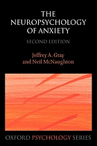 The neuropsychology of anxiety : an enquiry into the functions of the septo-hippocampal system