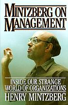 Mintzberg on management : inside our strange world of organizations