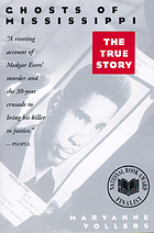 Ghosts of Mississippi : the murder of Medgar Evers, the trials of Byron de la Beckwith, and the haunting of the new South