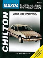 Chilton's Mazda 323/626/929/GLC/MX-6/RX-7 1978-89 repair manual