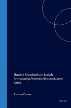 Double standards in Isaiah : re-evaluating prophetic ethics and divine justice